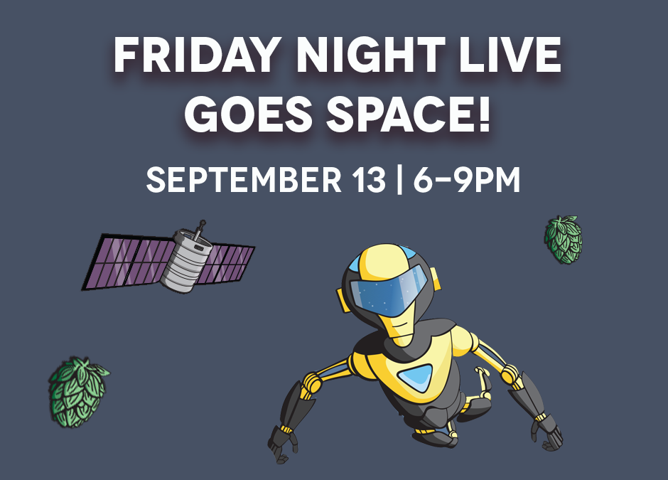 Friday Night Live Goes Space October 13